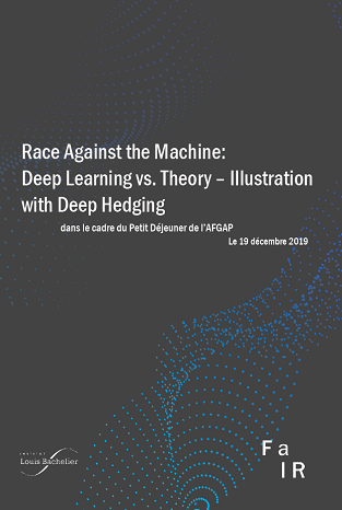 Table ronde FaIR : Race Against the Machine: Deep Learning vs. Theory – Illustration with Deep Hedging