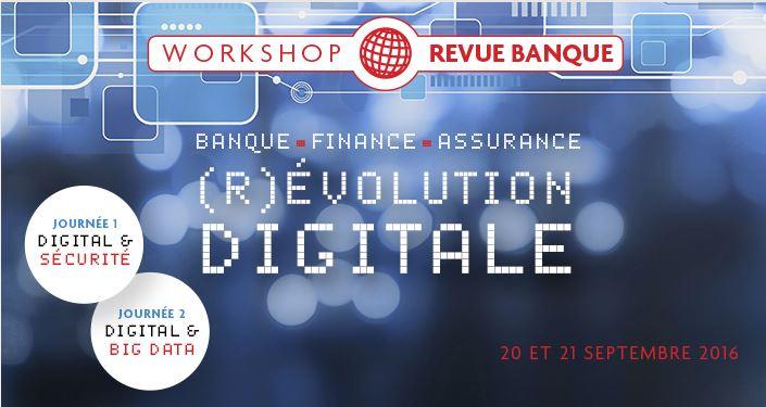 Workshop Revue Banque : La (R)évolution digitale