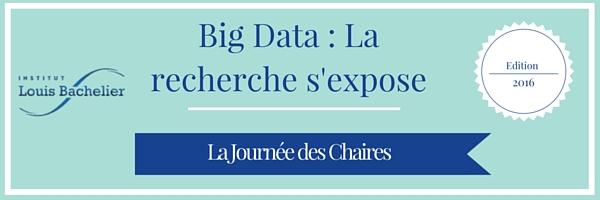 [COMPLET] Big Data : la recherche s'expose – Journée des Chaires de l'Institut Louis Bachelier
