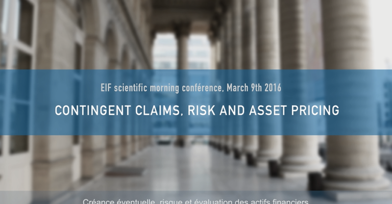 EIF SCIENTIFIC MORNING CONFERENCE – CONTINGENT CLAIMS, RISK AND ASSET PRICING